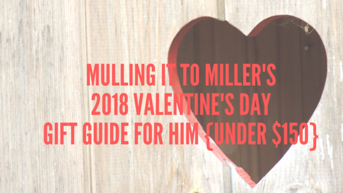 Valentine S Day Mulling It To Miller
